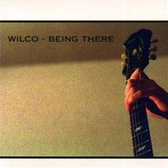 Wilco, Being There [Remastered 180 Gram Vinyl] (LP)