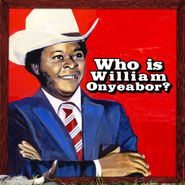 William Onyeabor, World Psychedelic Classics 5: Who Is William Onyeabor? (LP)