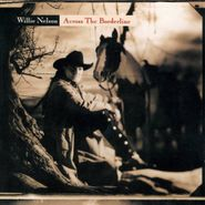 Willie Nelson, Across The Borderline (CD)