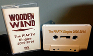 Wooden Wand, The PIAPTK Singles 2006-2014 [Limited Edition] (Cassette)