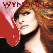 Wynonna Judd, What The World Needs Now Is Love (CD)