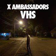X Ambassadors, VHS (CD)