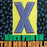 X, More Fun In The New World [Remastered 180 Gram Vinyl] (LP)
