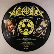 "Toxic Holocaust, Demo 2007 [Picture Disc] (12"")"
