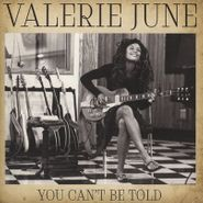 "Valerie June, You Can't Be Told (7"")"