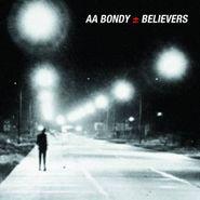 A.A. Bondy, Believers (CD)