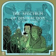 Aidan Baker, The Spectrum Of Distraction (CD)