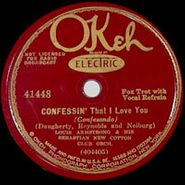 Louis Armstrong, Confessin' That I Love You / If I Could Be With You (One Hour Tonight)