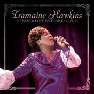 Tramaine Hawkins, I Never Lost My Praise (CD)