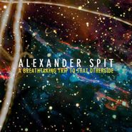Alexander Spit, A Breathtaking Trip To That Otherside (CD)