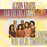 Alison Krauss, I Know Who Holds Tomorrow (CD)