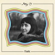 Amy O, Elastic [Coke Bottle Clear Vinyl] (LP)