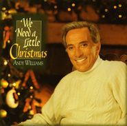 Andy Williams, We Need a Little Christmas CD)