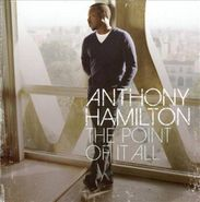 Anthony Hamilton, The Point Of It All (CD)