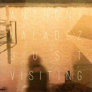 Anthony Valadez, Just Visiting (CD)