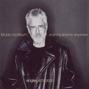 Bruce Cockburn, Anything Anytime Anywhere: Singles 1979-2002 (CD)