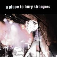 A Place To Bury Strangers, A Place To Bury Strangers (CD)