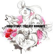 Arab Strap, The Last Romance [UK Issue] (LP)
