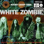 White Zombie, Astro-Creep: 2000 (CD)