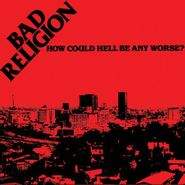 Bad Religion, How Could Hell Be Any Worse? (CD)