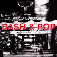 Bash & Pop, Friday Night Is Killing Me (CD)