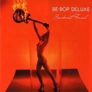 Be Bop Deluxe, Sunburst Finish [UK Issue] (CD)