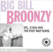 Big Bill Broonzy, Volume 2: The Post War Years 1945-1949 (CD)
