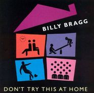 Billy Bragg, Don't Try This At Home (CD)