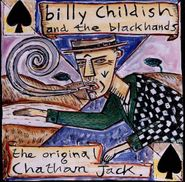 Wild Billy Childish & The Blackhands, The Original Chatham Jack (CD)