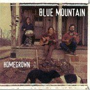 Blue Mountain, Homegrown (CD)