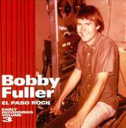 Bobby Fuller, El Paso Rock: Early Recordings, Vol. 3 (CD)