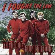 The Bobby Fuller Four, I Fought The Law: The Best Of The Bobby Fuller Four (CD)