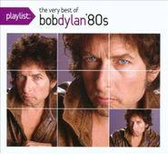 Bob Dylan, Playlist: The Very Best Of Bob Dylan '80s (CD)