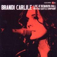 Brandi Carlile, Live At Benaroya Hall With The Seattle Symphony (CD)