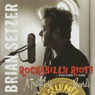 Brian Setzer, Rockabilly Riot Volume One: A Tribute To Sun Records (CD)
