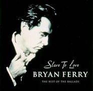 Bryan Ferry, Slave To Love: The Best Of The Ballads (CD)