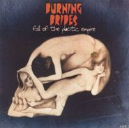 Burning Brides, Fall Of The Plastic Empire (CD)