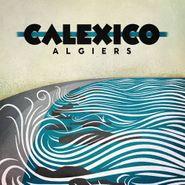 Calexico, Algiers (CD)