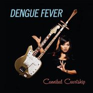 Dengue Fever, Cannibal Courtship (CD)