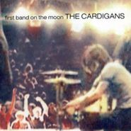 The Cardigans, First Band On The Moon (CD)