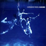 Catherine Wheel, Chrome (CD)