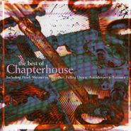 Chapterhouse, The Best Of Chapterhouse [Import] (CD)