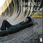 Charles Bradley, No Time For Dreaming (CD)
