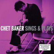 Chet Baker, Chet Baker Sings & Plays [180 Gram Vinyl] (LP)