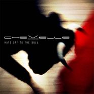 Chevelle, Hats Off To The Bull (CD)