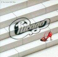 Chicago, If You Leave Me Now (And Other Hits) (CD)