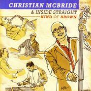 Christian McBride, Kind Of Brown [210 Gram Vinyl] (LP)