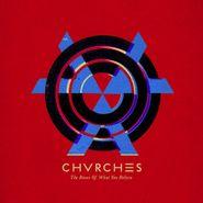 Chvrches, The Bones Of What You Believe [180 Gram Vinyl] (LP)