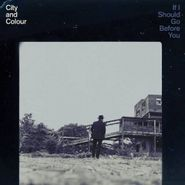 City And Colour, If I Should Go Before You (CD)