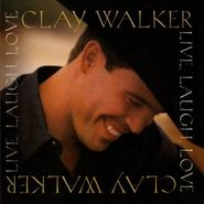 Clay Walker, Live, Laugh, Love (CD)